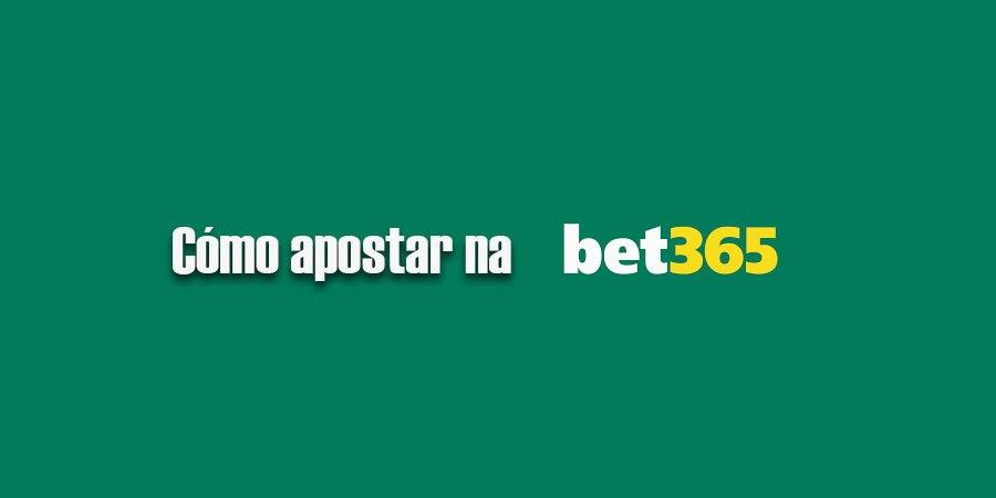 como apostar na bet365